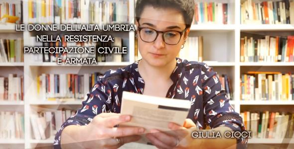 Ep2 Le donne dell'Alta Umbria nella resistenza: partecipazione civile e armata - Giulia Cioci